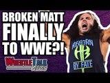 Jeff Hardy WWE RETURN Update! Broken Matt Hardy FINALLY Coming To WWE?! | WrestleTalk News Nov. 2017