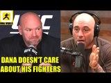 Dana White has lost his sense of reality he should just go away,Joe Rogan on Bellator,Octagon