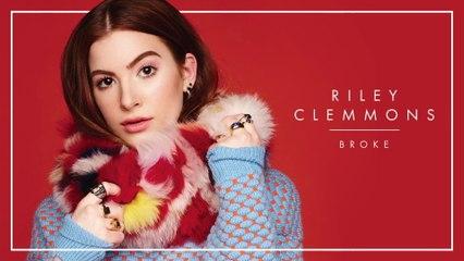 Riley Clemmons - Broke