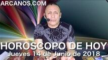 HOROSCOPO DE HOY ARCANOS Jueves 14 de Junio de 2018...