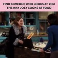 Find someone that looks at you the way Joey looks at food.. #Friends #Joey #Food Courtesy : Blushchannel