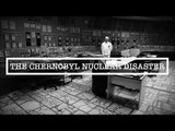 The Chernobyl Disaster   Biggest Nuclear Meltdown In History   Documentary
