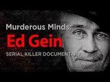 Murderous Minds: The Real Texas Chainsaw Massacre, Psycho & Buffalo Bill | Ed Gein