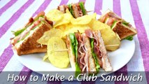 How to Make a Club Sandwich - Easy Club Sandwich Recipe
