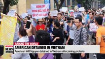 American citizen detained in Vietnam after joining protests