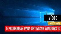 5 programas para optimizar Windows 10