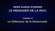 Chapitre 11 : Le Défenseur de la Démocratie Partisan de la démocratie, Denis Sassou N'Guesso a soutenu des élections et se retire du pouvoir au commencement d
