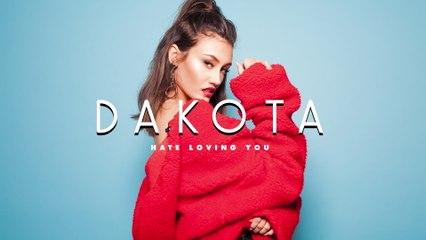 Dakota - Hate Loving You