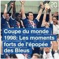 Coupe du monde 1998: Les moments forts de l'épopée des Bleus