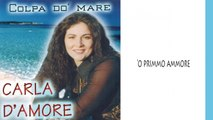 Carla D'amore - 'O primmo ammore