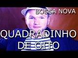 QUADRADINHO DE OITO - BOSSA NOVA VERSION / GUTO HORN