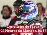 Les pilotes de F1 aux 24H du Mans 2018
