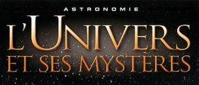 L'Univers Et Ses Mystères [ANNONCE]