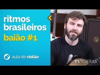 Ritmos Brasileiros - Introdução ao Baião (como tocar - aula de violão)