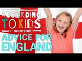 Advice For The England Football Team | According to Kids