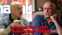 """Anupam Kher called Mahesh Bhatt """"FRAUD"""" ,  find out why"""