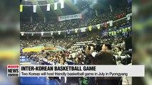 Two Koreas agree to host inter-Korean basketball game in Pyongyang