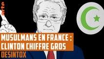 Musulmans en France : quand Bill Clinton voit gros - DÉSINTOX - 19/06/2018