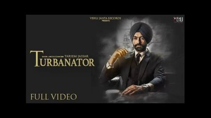 Turbanator HD Video Song Tarsem Jassar 2018 Sukhe Latest Punjabi Songs