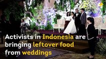 Activists in Indonesia are saving leftover food at weddings and sending it to slums in Jakarta.