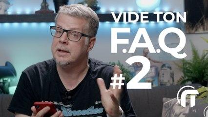 Vide ton FAQ #02