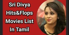 Sri Divya Hits and Flops Movies List In Tamil | Sri Divya Tamil Moives List