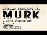 "Intruder featuring Jei ""A Murk Production"" - Amame (Radio Slave Remix)"