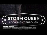 Storm Queen - Look Right Through (MK Morning Vocal Mix)