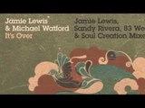 Jamie Lewis & Michael Watford - It's Over (Jamie Lewis Main Mix) [Full Length] 2006