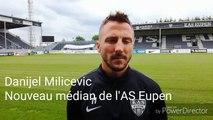 Danijel Milicevic évoque son retour à l'AS Eupen