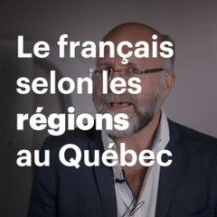 Le français selon les régions au Québec
