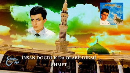 Ahmet  - İnsan Doğduk Olabildik mi  (Official Audio)