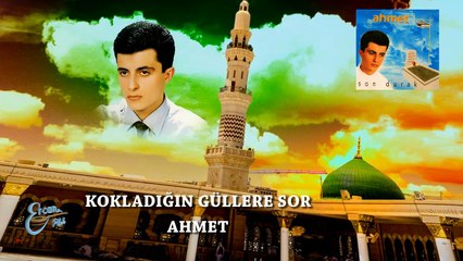 Ahmet  - Kokladığın Güllere Sor  (Official Audio)