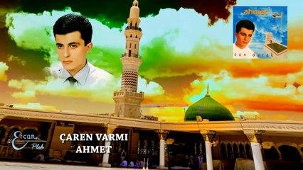 Ahmet  - Çaren Varmı  (Official Audio)