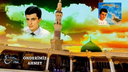 Ahmet  - Önderimiz  (Official Audio)