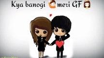 Kya banogi meri GF GF & BF Love WhatsApp video status World Best Proposal 2018