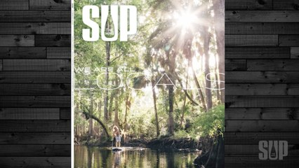 SUP Magazine's 2018 Summer Issue