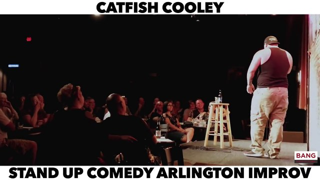 CATFISH COOLEY: CATFISH COOLEY: STAND UP COMEDY ARLINGTON IMPROV! LOL FUNNY LAUGH COMEDIAN