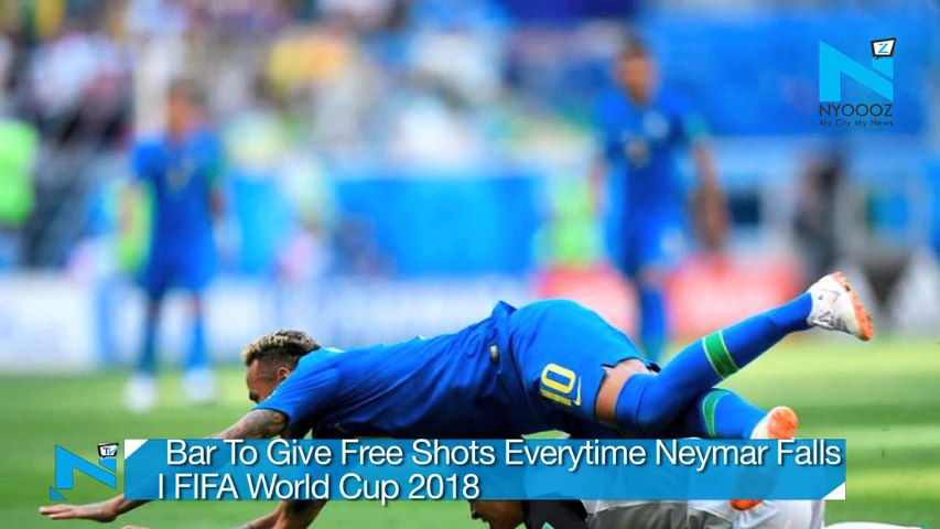 Bar To Give Free Shots Everytime Neymar Falls I FIFA World Cup 2018