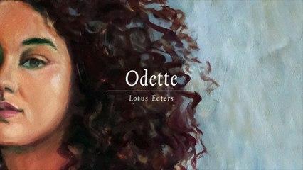 Odette - Lotus Eaters