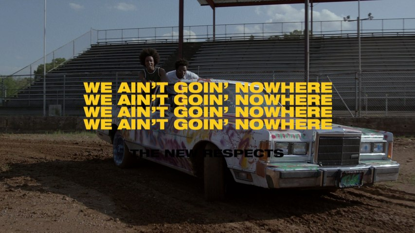 The New Respects - We Ain't Goin' Nowhere
