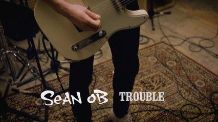 Sean OB - Trouble