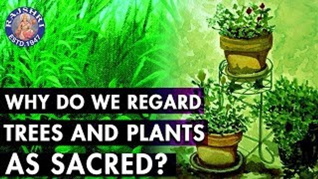 Do You Know? - Why Do We Regard Trees & Plants Sacred? | Interesting Facts About Trees & Plants