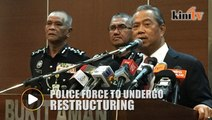 Muhyiddin: Several task force could be disbanded in restructuring of police force