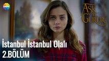 Aşk Ve Gurur 2.Bölüm    Sezen Aksu - İstanbul İstanbul Olalı