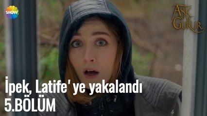 Aşk Ve Gurur 5.Bölüm   İpek, Latife'ye yakalandı!