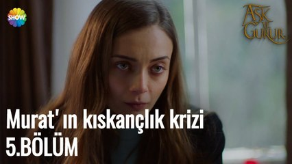 Aşk Ve Gurur 5.Bölüm   Murat'ın kıskançlık krizi