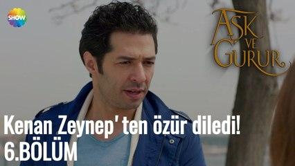 Aşk Ve Gurur 6.Bölüm   Kenan Zeynep'ten özür diledi!