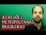 As Regiões Metropolitanas Brasileiras - Extensivo Geografia | Descomplica