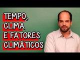 TEMPO, CLIMA E FATORES CLIMÁTICOS | EXTENSIVO GEOGRAFIA | DESCOMPLICA
